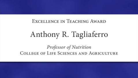 Thumbnail for entry Anthony R. Tagliaferro Faculty Excellence 2012
