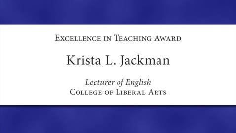 Thumbnail for entry Krista L. Jackman Faculty Excellence 2012
