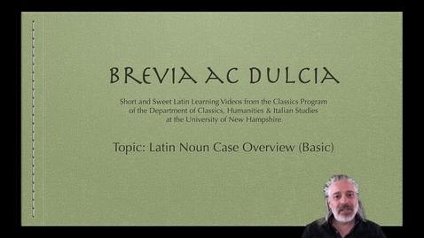 Thumbnail for entry Latin Noun Case Overview ( Brevia ac Dulcia, Basic)
