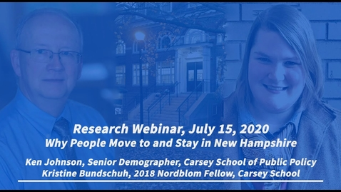 Thumbnail for entry Research Webinar with Ken Johnson & Kristine Bundschuh: Why People Move to and Stay in New Hampshire