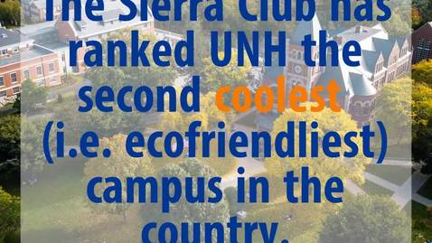 "Thumbnail for entry UNH Ranked ""Coolest"" School by Sierra Club"