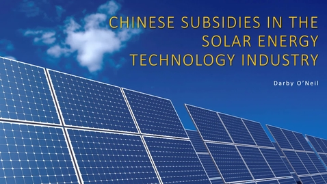 Thumbnail for entry Chinese Subsidies in the Solar Energy Technology Industry