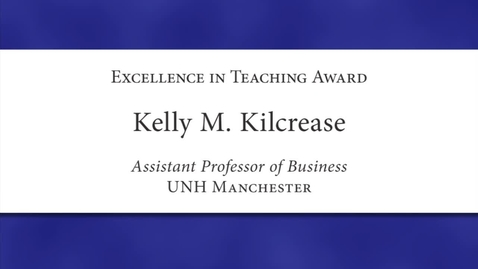 Thumbnail for entry Kelly M. Kilcrease Faculty Excellence 2012