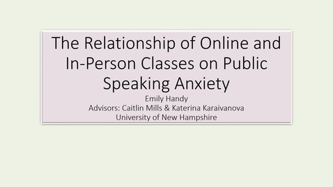 Thumbnail for entry The Relationship of Online and In-Person Classes on Public Speaking Anxiety