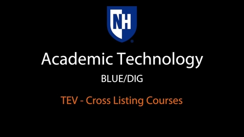 Thumbnail for entry BLUE DIG TEV cross listing courses