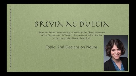 Thumbnail for entry 2nd Declension Nouns (Brevia ac Dulcia, Basic)