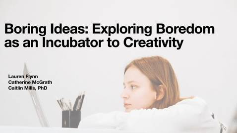 Thumbnail for entry Boring Ideas: Exploring Boredom as an Incubator to Creativity💭