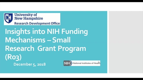 Thumbnail for entry Insights into NIH's Small Grants Funding Mechanism (R03)           12/5/18