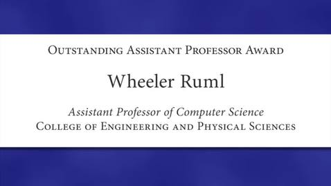 Thumbnail for entry Wheeler Ruml 2012 Faculty Excellence