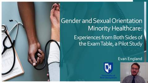 Thumbnail for entry Gender and Sexual Orientation Minority Healthcare: Experiences from Both Sides of the Exam Table, a Pilot Study