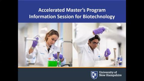 Thumbnail for entry Accelerated Master's Info Session Biotechnology at UNH Manchester