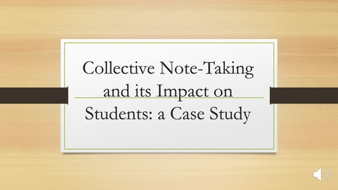 Thumbnail for entry Collective Note-Taking and its Impact on Students: a Case Study