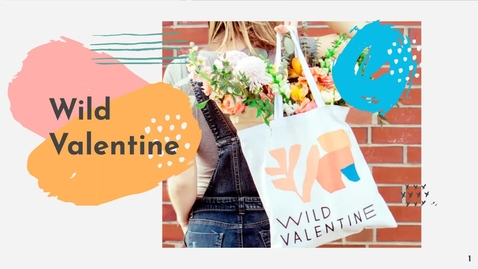 Thumbnail for entry Marketing Workshop: Wild Valentine Midterm Report