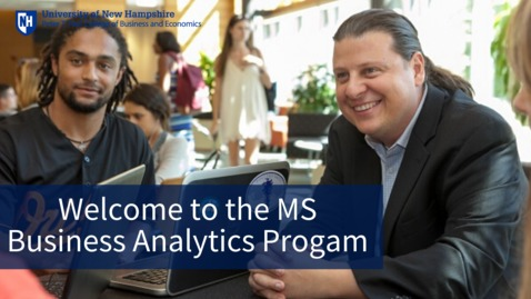 Thumbnail for entry Welcome to the MS Business Analytics Program
