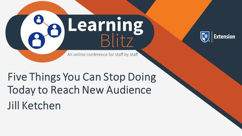 Thumbnail for entry Learning Blitz - Five Things You Can Stop Doing Today to Reach New Audience - Jill Ketchen