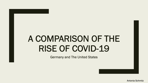 Thumbnail for entry A Comparison in the Rise of Covid-19 - Germany and The United States