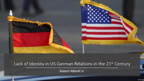 Thumbnail for entry Lack of Direction in US-German Relations in the 21st Century Robert Abbott URC 2021 IA