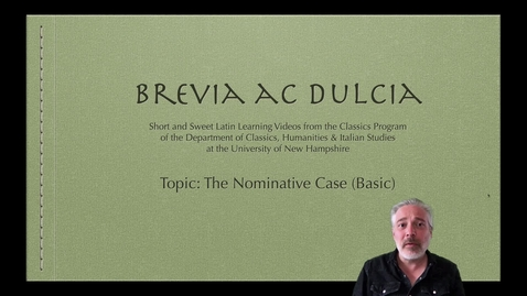 Thumbnail for entry The Nominative Case (Brevia ac Dulcia, Basic)