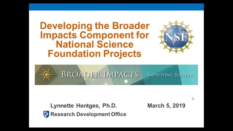 Thumbnail for entry Developing the Broader Impacts Component for National Science Foundation (NSF) Projects      3/5/19