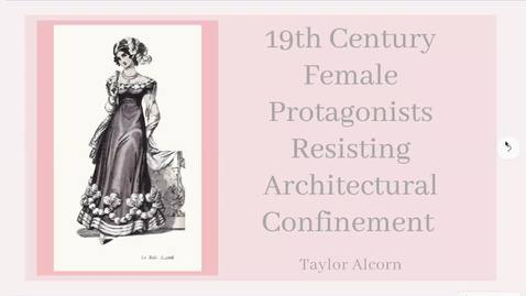 Thumbnail for entry 19th Century Female Protagonists Resisting Architectural Confinement
