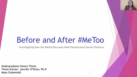 Thumbnail for entry Before and After #MeToo: Investigating how the Media Discusses Male Perpetrated Sexual Violence