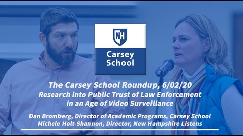 Thumbnail for entry Carsey School Roundup: Research into Public Trust of Law Enforcement in an Age of Video Surveillance