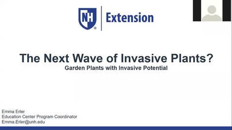 Thumbnail for entry The Next Wave of Invasive Plants: Garden Plants with Invasive Potential