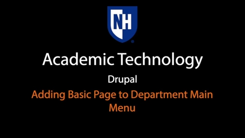 Thumbnail for entry Drupal - Adding Basic Page to Department Main Menu