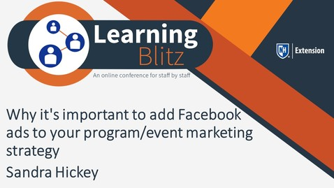 Thumbnail for entry Learning Blitz - Why it's important to add Facebook ads to your program/event marketing strategy - Sandra Hickey