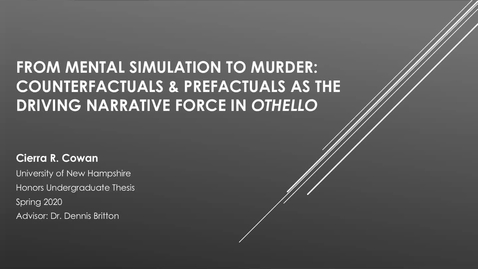 """Thumbnail for entry From Mental Simulation to Murder: Counterfactuals & Prefactuals as the Driving Narrative Force in """"Othello"""""""