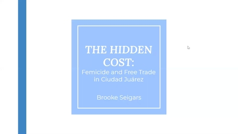 Thumbnail for entry The Hidden Cost: Femicide and Free Trade in Ciudad Juárez