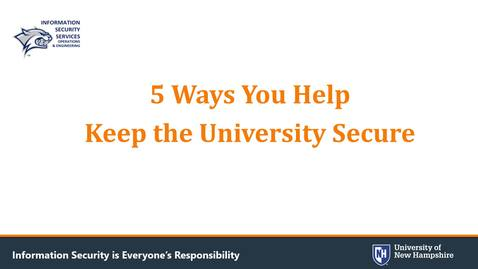 Thumbnail for entry 5 Ways You Help Keep the University Secure - Protect Your Accounts