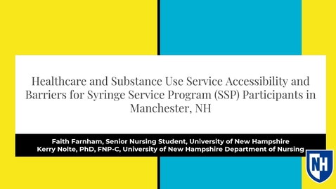 Thumbnail for entry Healthcare and Substance Use Service Accessibility and Barriers for Syringe Service Program (SSP) Participants in Manchester, NH