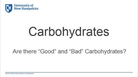 "Thumbnail for entry Carbohydrates- Are there ""Good"" and ""Bad"" Carbohydrates?"