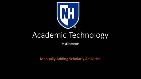 Thumbnail for entry myElements - manually adding scholarly activities