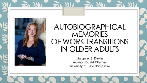 Thumbnail for entry Autobiographical Memories of Work Transitions in Older Adults