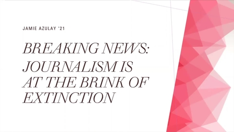 Thumbnail for entry Breaking News: Journalism is at the Brink of Extinction
