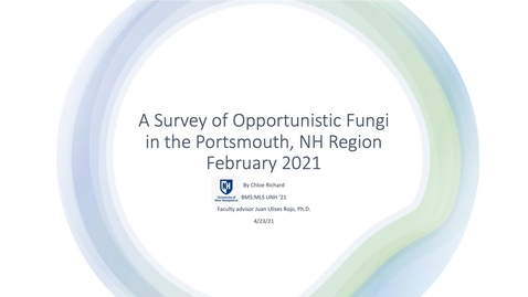 Thumbnail for entry A Survey of Opportunistic Fungi in the Portsmouth, NH Region