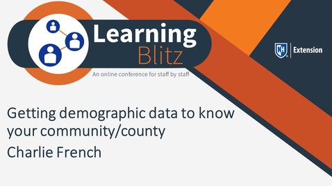 Thumbnail for entry Learning Blitz - Getting Demographic Data To Know Your Community/County - Charlie French