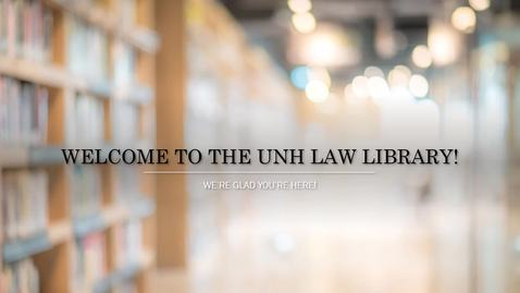 Thumbnail for entry Welcome to UNH FP Law Library