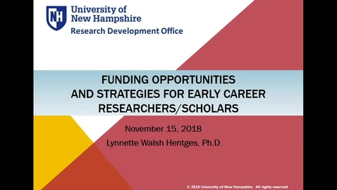 Thumbnail for entry Funding Opportunities and Strategies for New/Early Career Researchers and Scholars   11/15/18