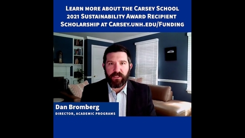 Thumbnail for entry The 2021 Carsey School Sustainability Scholarship for UNH Sustainability Award Recipients