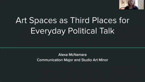 Thumbnail for entry Art Spaces as Third Places for Everyday Political Talk