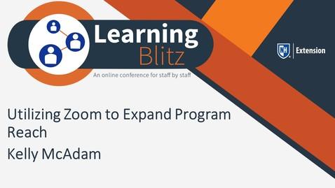 Learning Blitz - Utilizing Zoom To Expand Program Reach - Kelly McAdam