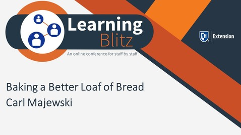 Thumbnail for entry Learning Blitz - Baking a Better loaf of Bread - Carl Majewski