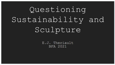 Thumbnail for entry Questioning Sustainability and Sculpture