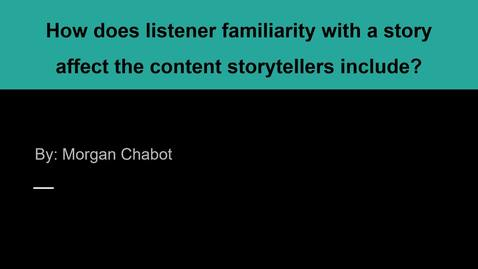 Thumbnail for entry How Does Listener Familiarity with a Story Affect the Content Storytellers Include?