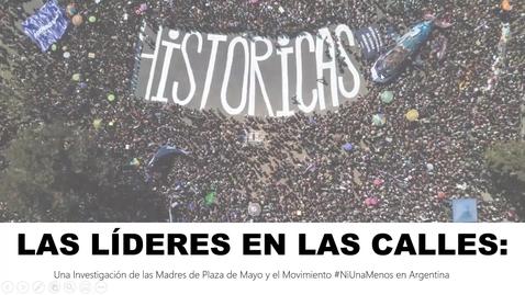 Thumbnail for entry Las Líderes en las Calles: una Investigación de las Madres de Plaza de Mayo y el Movimiento #NiUnaMenos en Argentina