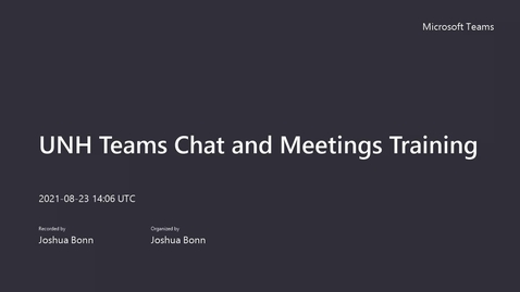 Thumbnail for entry USNH Teams Chat and Meetings Training - 8_23