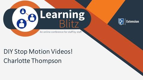 Thumbnail for entry Learning Blitz - DIY Stop Motion Videos! - Charlotte Thompson